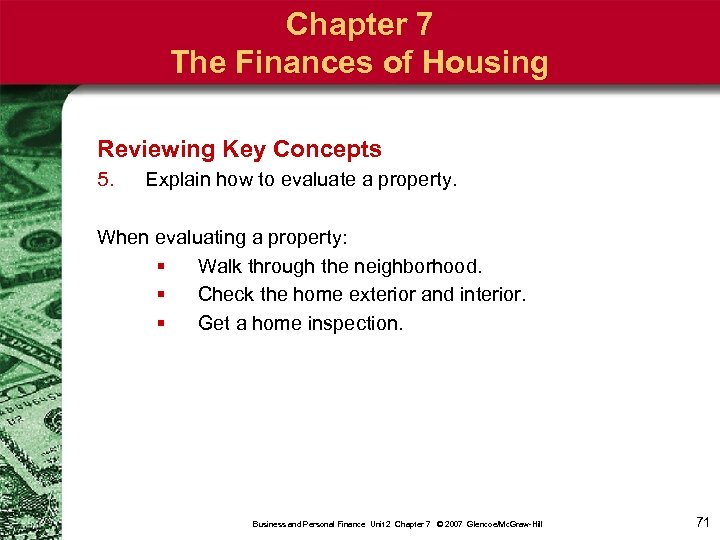 Chapter 7 The Finances of Housing Reviewing Key Concepts 5. Explain how to evaluate