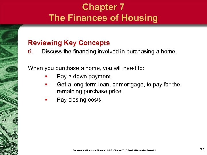 Chapter 7 The Finances of Housing Reviewing Key Concepts 6. Discuss the financing involved