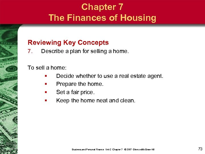 Chapter 7 The Finances of Housing Reviewing Key Concepts 7. Describe a plan for
