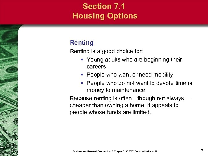 Section 7. 1 Housing Options Renting is a good choice for: § Young adults