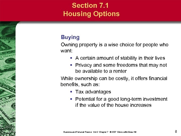 Section 7. 1 Housing Options Buying Owning property is a wise choice for people