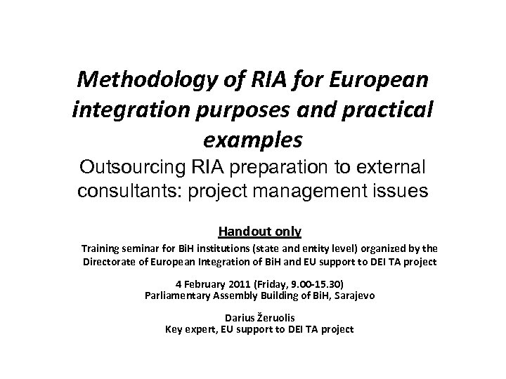 Methodology of RIA for European integration purposes and practical examples Outsourcing RIA preparation to