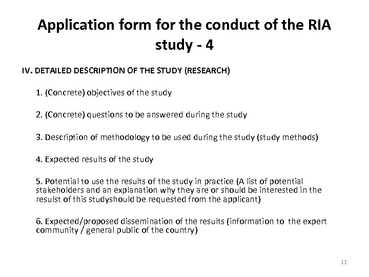 Application form for the conduct of the RIA study - 4 IV. DETAILED DESCRIPTION