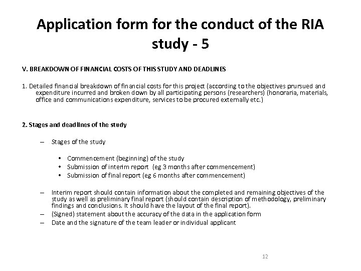 Application form for the conduct of the RIA study - 5 V. BREAKDOWN OF