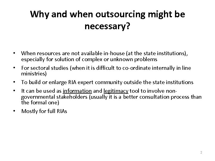 Why and when outsourcing might be necessary? • When resources are not available in-house