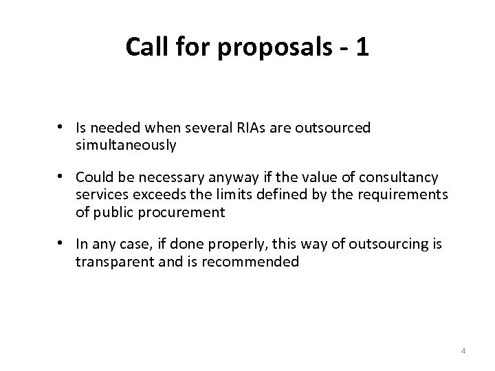 Call for proposals - 1 • Is needed when several RIAs are outsourced simultaneously