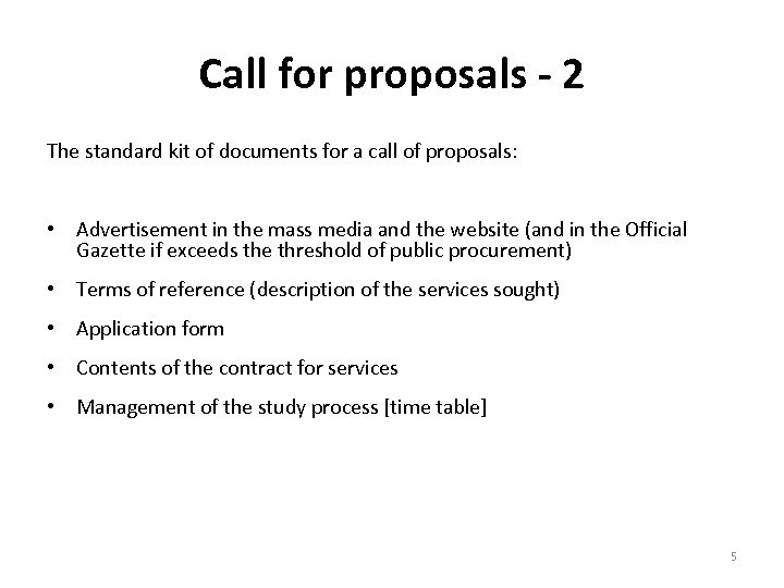 Call for proposals - 2 The standard kit of documents for a call of