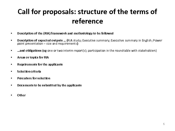 Call for proposals: structure of the terms of reference • Description of the (RIA)