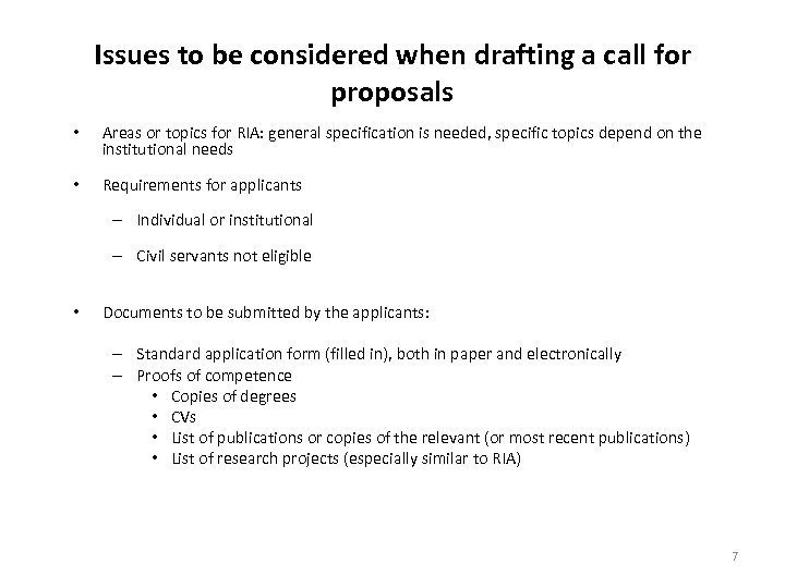 Issues to be considered when drafting a call for proposals • Areas or topics