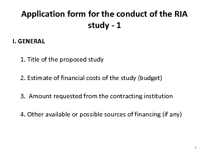 Application form for the conduct of the RIA study - 1 I. GENERAL 1.