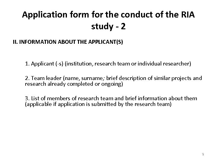 Application form for the conduct of the RIA study - 2 II. INFORMATION ABOUT