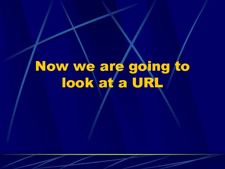 Now we are going to look at a URL