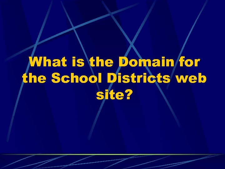 What is the Domain for the School Districts web site?