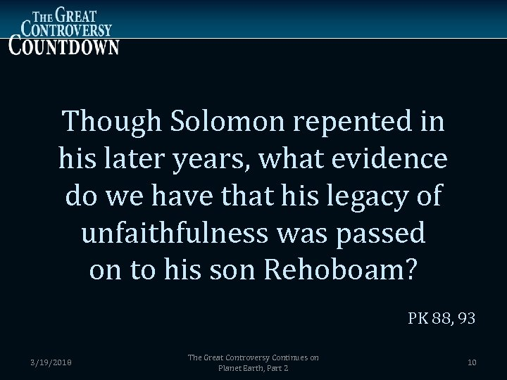 Though Solomon repented in his later years, what evidence do we have that his