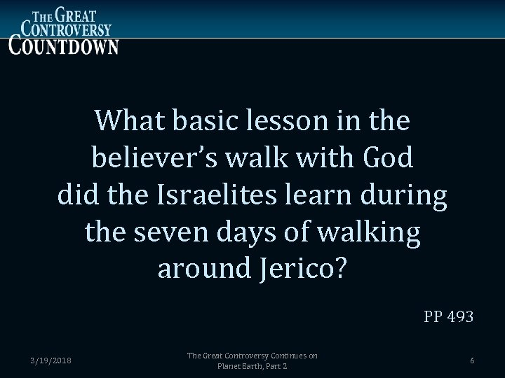 What basic lesson in the believer's walk with God did the Israelites learn during