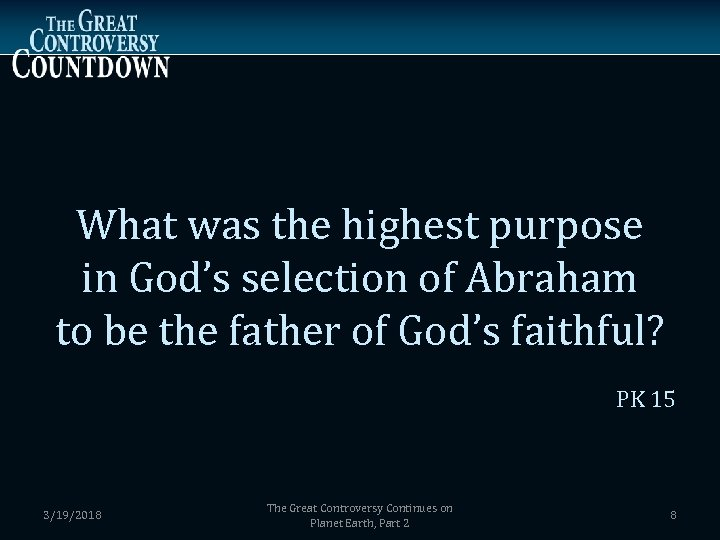 What was the highest purpose in God's selection of Abraham to be the father