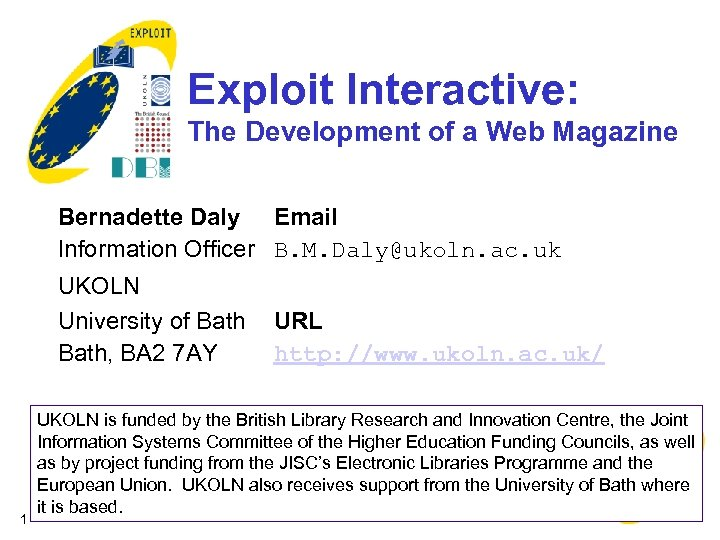 Exploit Interactive: The Development of a Web Magazine Bernadette Daly Email Information Officer B.