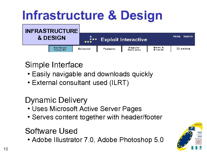 Infrastructure & Design INFRASTRUCTURE & DESIGN Simple Interface • Easily navigable and downloads quickly