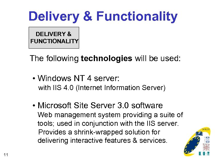 Delivery & Functionality DELIVERY & FUNCTIONALITY The following technologies will be used: • Windows