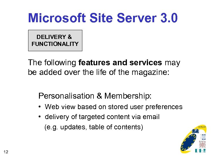 Microsoft Site Server 3. 0 DELIVERY & FUNCTIONALITY The following features and services may