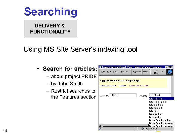 Searching DELIVERY & FUNCTIONALITY Using MS Site Server's indexing tool • Search for articles: