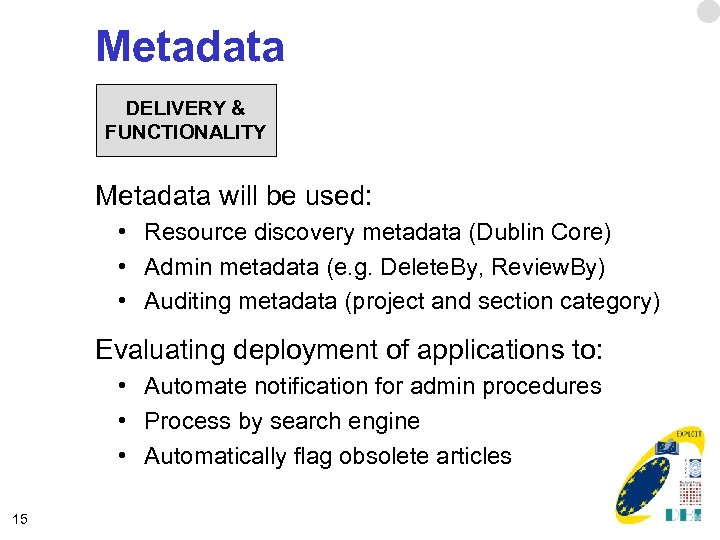 Metadata DELIVERY & FUNCTIONALITY Metadata will be used: • Resource discovery metadata (Dublin Core)