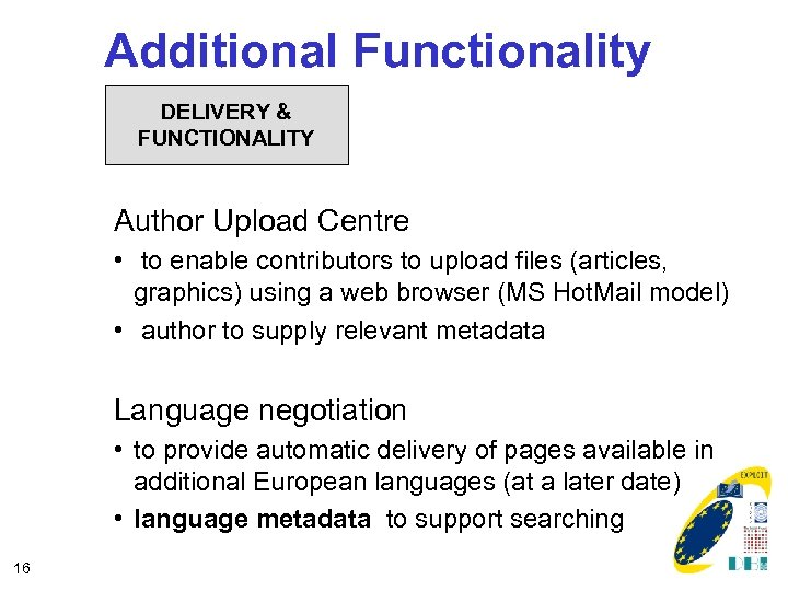 Additional Functionality DELIVERY & FUNCTIONALITY Author Upload Centre • to enable contributors to upload