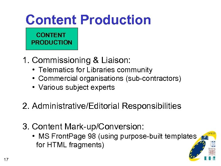 Content Production CONTENT PRODUCTION 1. Commissioning & Liaison: • Telematics for Libraries community •