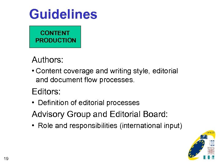 Guidelines CONTENT PRODUCTION Authors: • Content coverage and writing style, editorial and document flow
