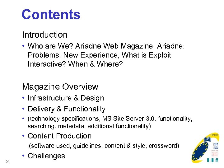 Contents Introduction • Who are We? Ariadne Web Magazine, Ariadne: Problems, New Experience, What