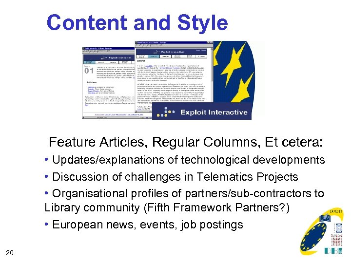 Content and Style Feature Articles, Regular Columns, Et cetera: • Updates/explanations of technological developments