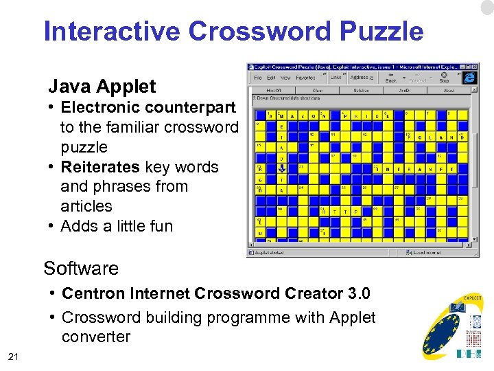 Interactive Crossword Puzzle Java Applet • Electronic counterpart to the familiar crossword puzzle •