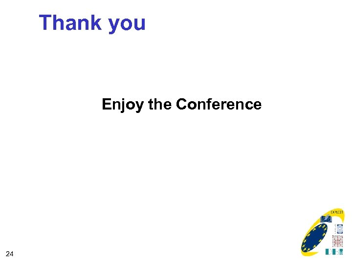 Thank you Enjoy the Conference 24