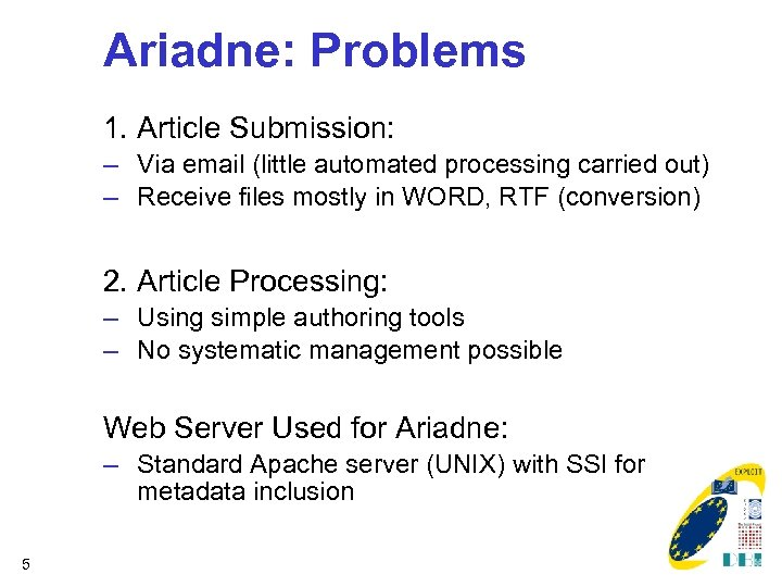 Ariadne: Problems 1. Article Submission: – Via email (little automated processing carried out) –