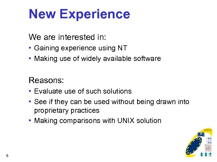New Experience We are interested in: • Gaining experience using NT • Making use