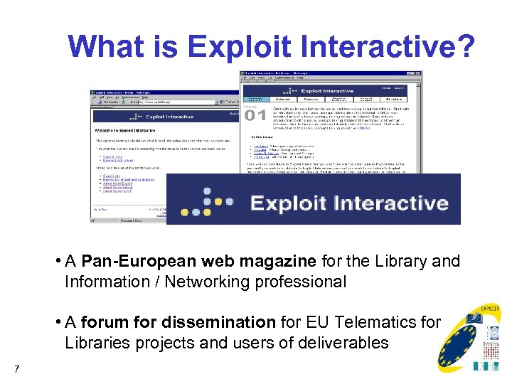 What is Exploit Interactive? • A Pan-European web magazine for the Library and Information