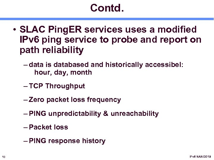 Contd. • SLAC Ping. ER services uses a modified IPv 6 ping service to
