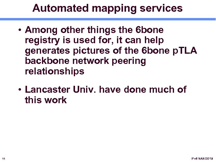 Automated mapping services • Among other things the 6 bone registry is used for,