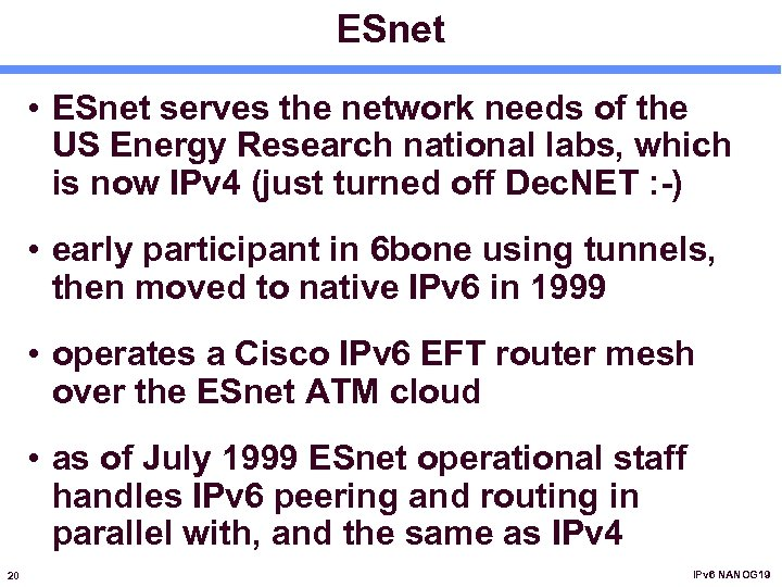 ESnet • ESnet serves the network needs of the US Energy Research national labs,
