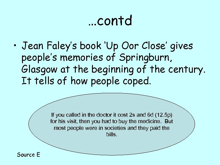 …contd • Jean Faley's book 'Up Oor Close' gives people's memories of Springburn, Glasgow