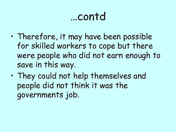 …contd • Therefore, it may have been possible for skilled workers to cope but
