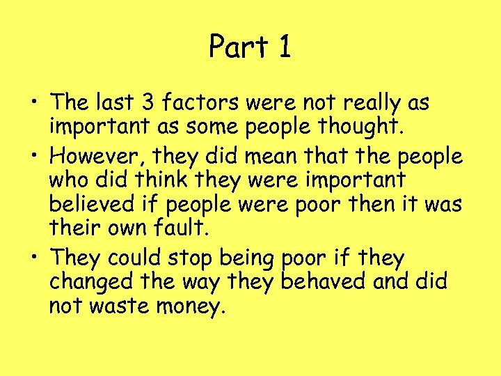 Part 1 • The last 3 factors were not really as important as some