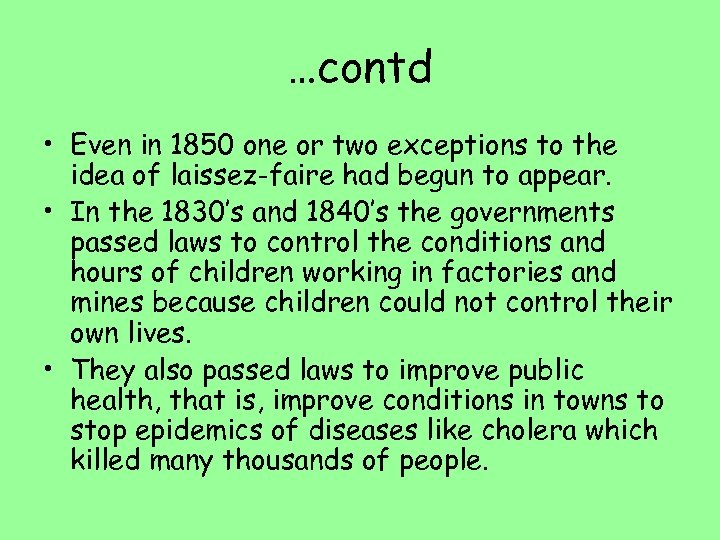 …contd • Even in 1850 one or two exceptions to the idea of laissez-faire