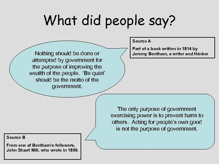 What did people say? Source A Nothing should be done or attempted by government