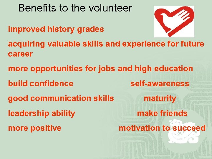 Benefits to the volunteer improved history grades acquiring valuable skills and experience for future