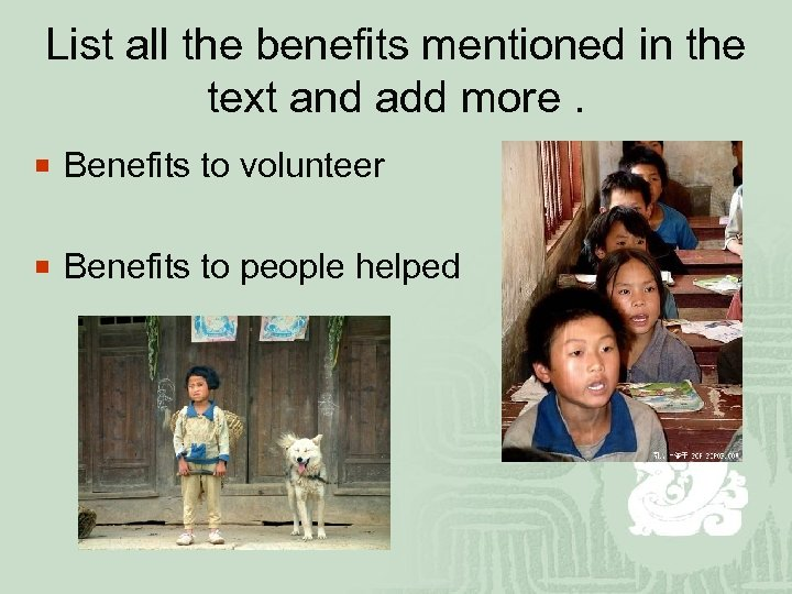 List all the benefits mentioned in the text and add more. ¡ Benefits to