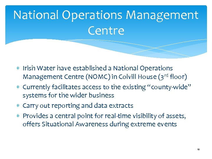 National Operations Management Centre Irish Water have established a National Operations Management Centre (NOMC)