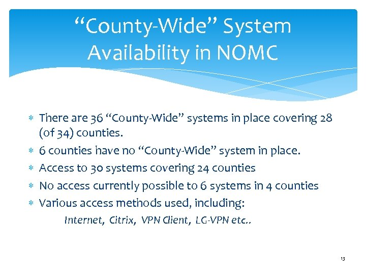 """County-Wide"" System Availability in NOMC There are 36 ""County-Wide"" systems in place covering 28"