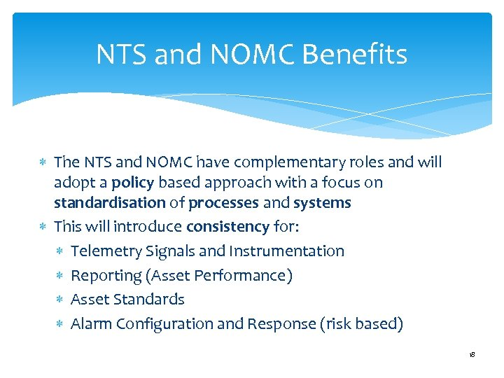 NTS and NOMC Benefits The NTS and NOMC have complementary roles and will adopt