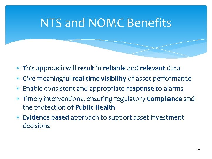 NTS and NOMC Benefits This approach will result in reliable and relevant data Give